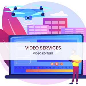 Video services VIDEO EDITING